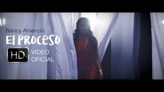 Nancy Amancio - El Proceso (Video Oficial 2016)