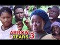 ARROW OF TEARS SEASON 3 - (New Movie) Destiny Etiko & Chacha Eke 2020 Latest Nollywood Movie Full HD