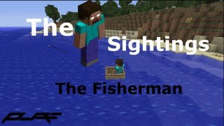 The Herobrine Sightings | The Fisherman