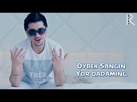 Oybek Sangin - Yor qadaming | Ойбек Сангин - Ёр кадаминг
