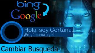 Cambiar la Busqueda de Cortana en Bing por Google (Windows 10) ☆