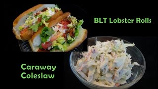 Blt Lobster Rolls And Caraway Coleslaw -with Yoyomax12