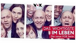 Das Wichtigste im Leben | neu bei VOX und online bei TVNOW