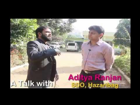 SDO With A Difference -Aditya Ranjan -JHarkhand