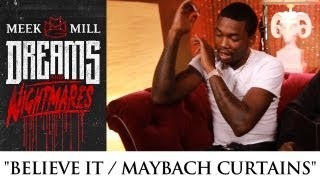 Meek Mill: Believe It / Maybach Curtains [Episode 7]