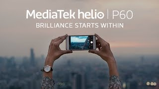 MediaTek Helio P60- Premium OctaCore SoC | Witness Dazzling Intelligence & Performance in SmartPhone