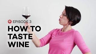 Wine Folly: How To Taste Wine (Ep. 3)
