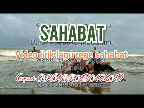 Sahabat Video Lirik Lagu Rege (copas SKAGRATAMA)