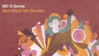 MD X-Spress - God Made Me Phunky (Original Mix) [Full Length] 2008