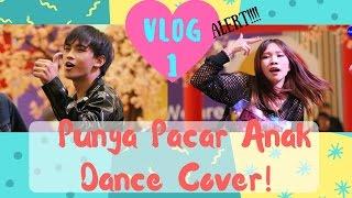 Vlog #1 - Punya Pacar Anak Dance Cover!