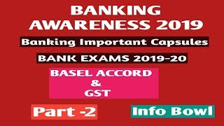 Banking Awareness 2019||Bank Exams||BASEL ACCORD & GST||by Info Bowl Part 2