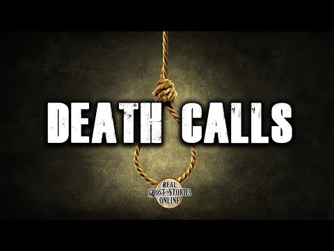 Death Calls | Ghost Stories, Paranormal, Supernatural, Hauntings, Horror