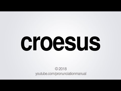 How to Pronounce Croesus
