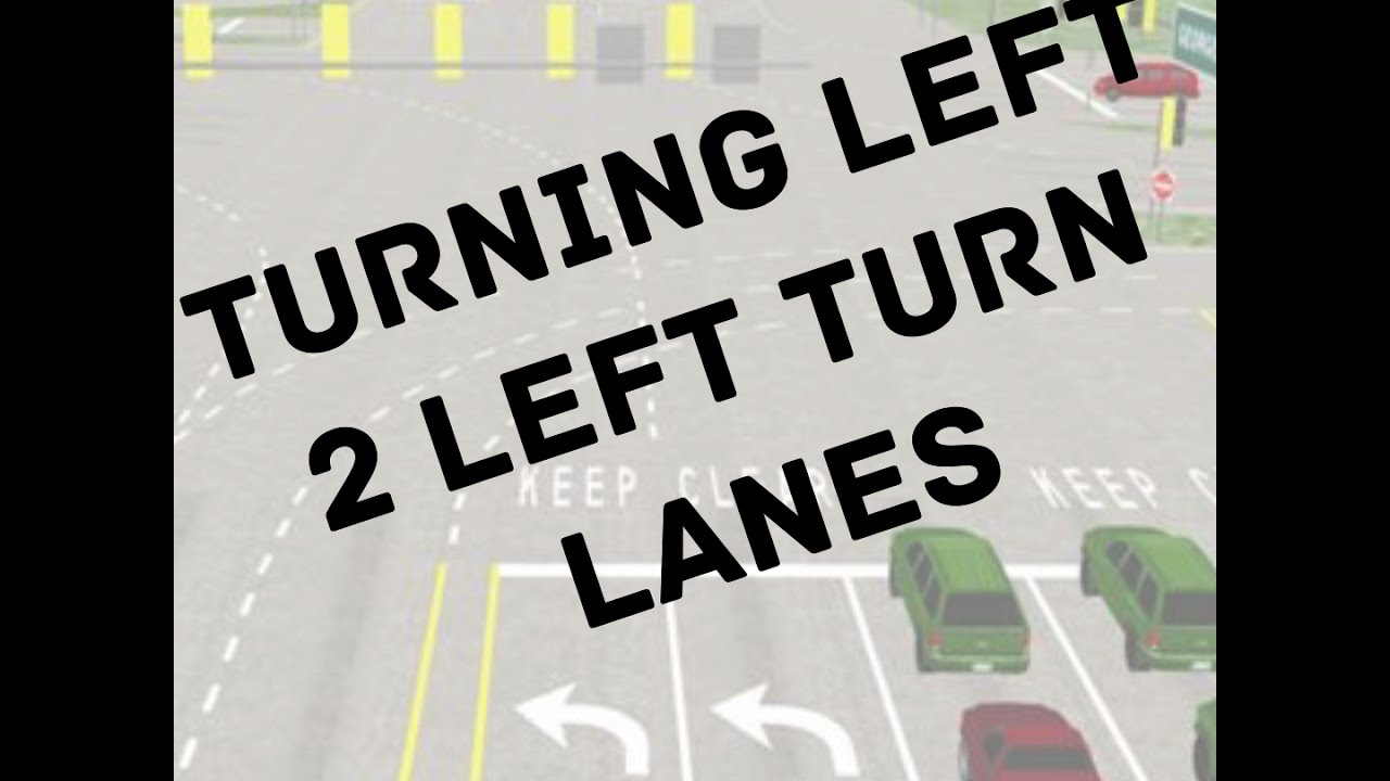 how to turn left at an intersection 2 left turn lanes youtube