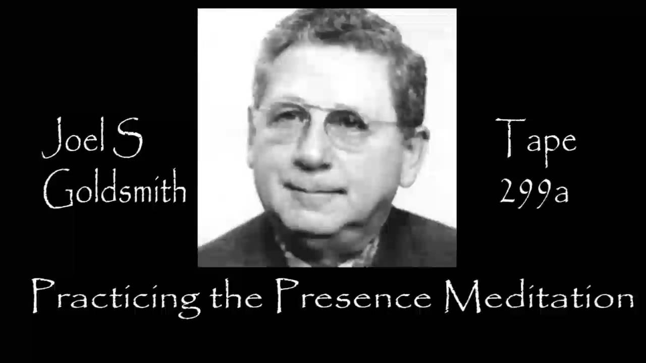 Joel s goldsmith practicing the presence meditation tape 299a