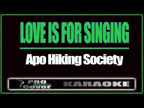 Love Is For Singing - APO HIKING SOCIETY (KARAOKE)