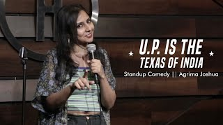 UP is the Texas of India | Standup Comedy by Agrima Joshua