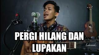 PERGI HILANG DAN LUPAKAN - REMEMBER OF TODAY (COVER)