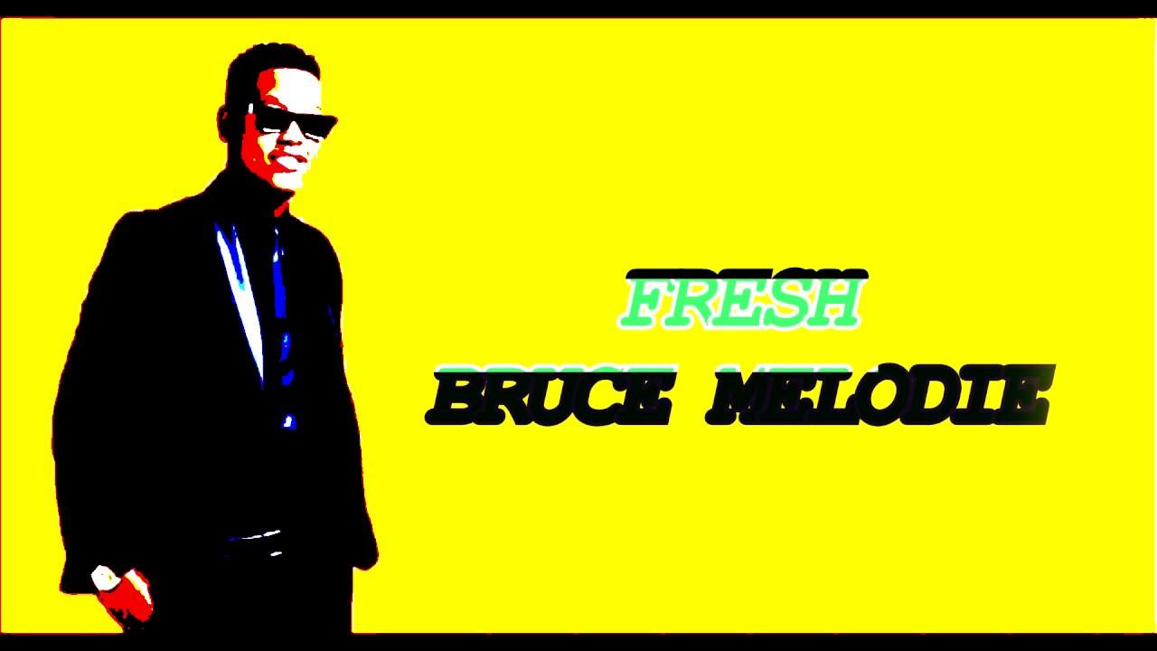 Fresh _ Bruce Melody(Video Lyrics) 2019[HD]