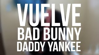 VUELVE - Daddy Yankee & Bad Bunny (Pop Punk Cover)