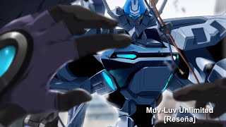 Muv-Luv Unlimited [Reseña]