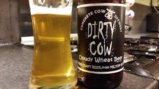Dirty Cow Cloudy Wheat Beer By Concrete Cow Brewery | Craft Beer Review