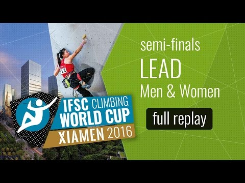 IFSC Climbing World Cup Xiamen 2016 - Lead - Semi-Finals - Men/Women