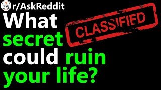 What secret could ruin your life? r/AskReddit | Reddit Jar
