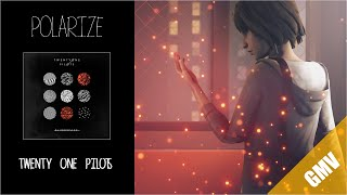 Life Is Strange GMV  - Polarize (Twenty One Pilots)