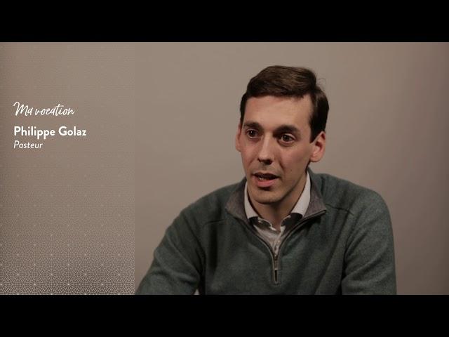 Philippe Golaz : Ma vocation...