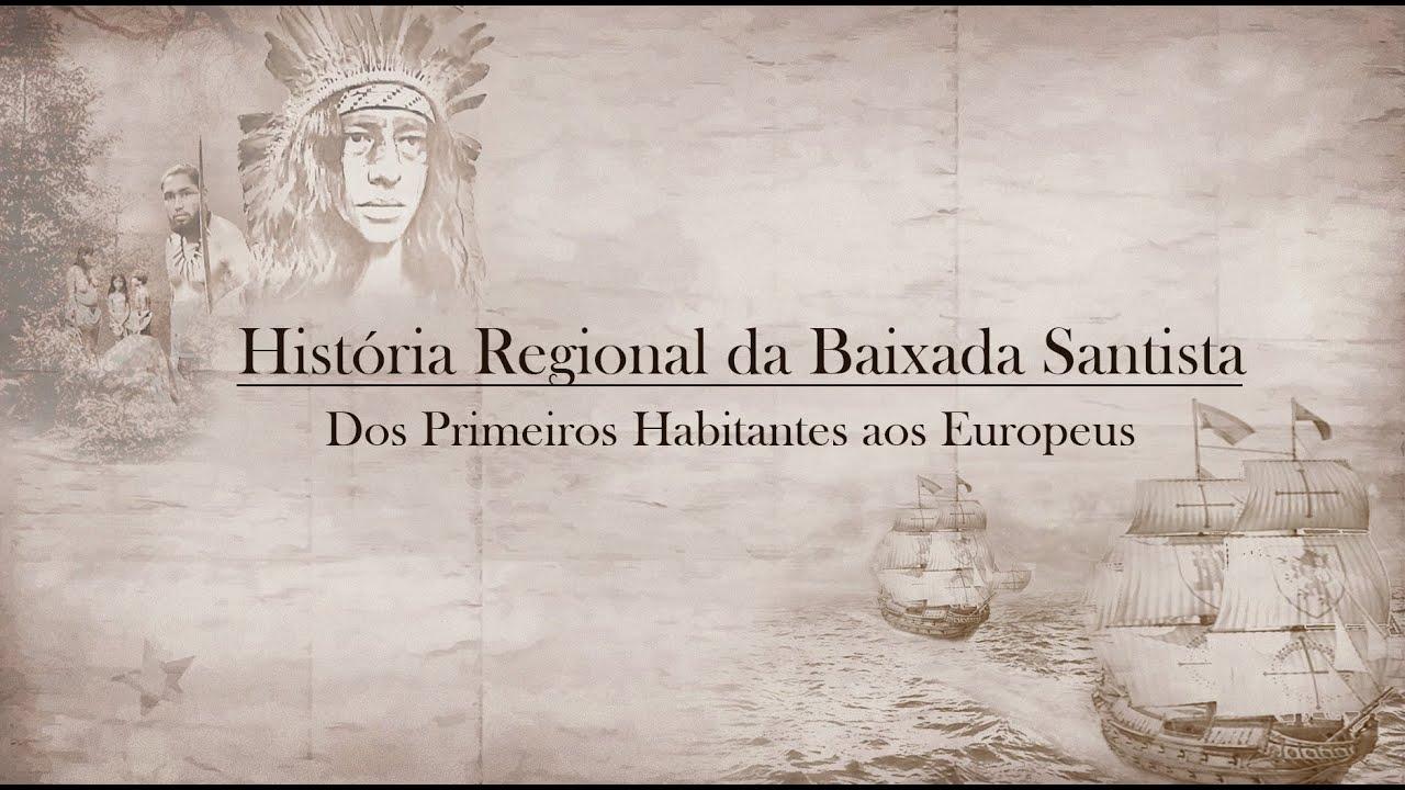 História Regional da Baixada Santista: Dos primeiros habitantes a chegada dos europeus