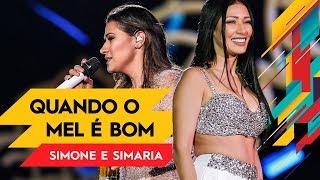 Quando o Mel é Bom - Simone & Simaria - Villa Mix Goiânia 2017 ( Ao Vivo )