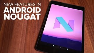 New features in Android Nougat