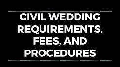 Civil Wedding Requirements, Fees, and Procedures