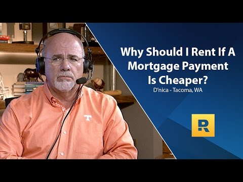 Why Should I Rent If a Mortgage Payment Is Cheaper?