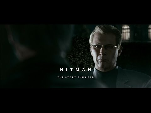 HITMAN (2016) - The Story Thus Far