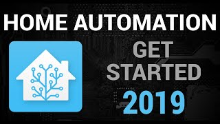 Home Automation 2019 - Getting Started