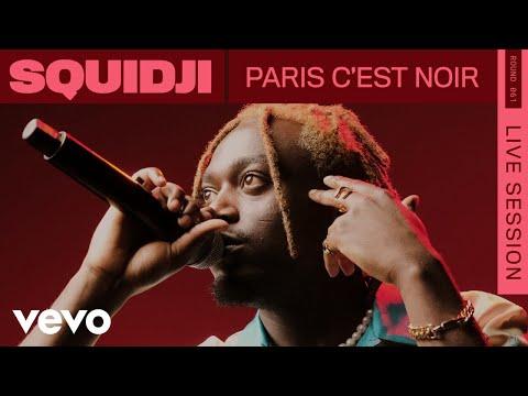 Youtube: Squidji – Paris C'est Noir (Live) | VEVO Rounds
