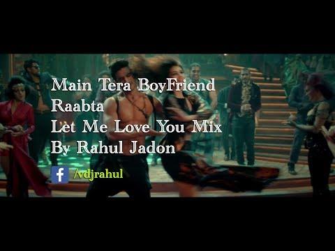 Main Tera Boyfriend|HD Video|Remix|DJ |Raabta|Let Me Love You|Rahul Jadon