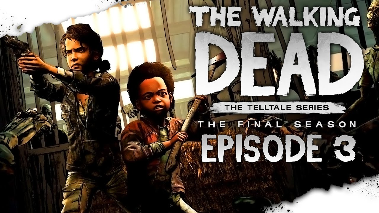 ◤Innocence Brisée | The Walking Dead : The Final Season | Épisode 3◢