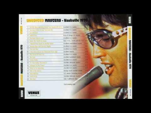 Elvis Presley - Unedited Masters   Nashville 1970 ( from Venus 2011)