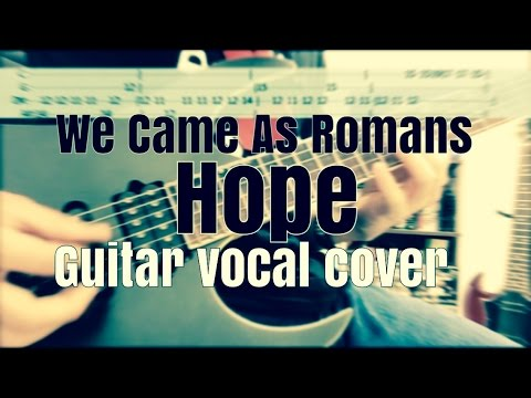 We Came As Romans-Hope[Tab] guitar vocal cover