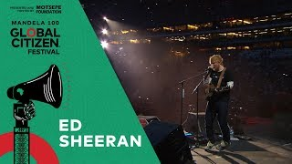 "Ed Sheeran performs ""Bloodstream""   Global Citizen Festival: Mandela 100 Video"
