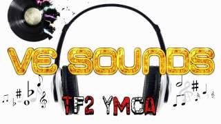 YMCA TF2 (TF2 YMCA Sound Effect) VE Sounds