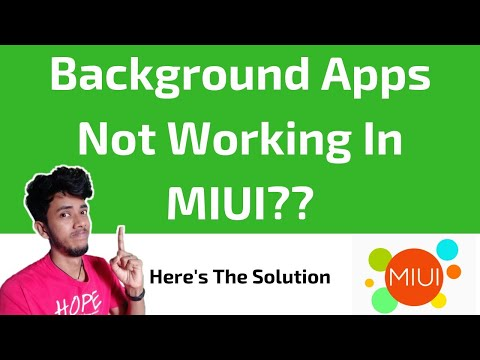 Background Apps Not Working In MIUI? - Here's The Solution! [No Root]