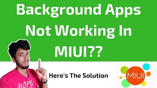 Background Apps Not Working in MIUI? - Here
