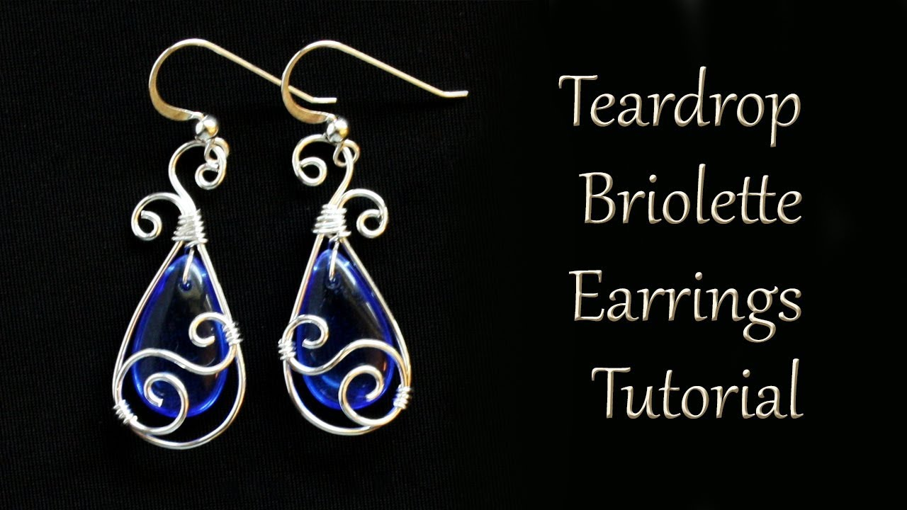 How to Make Teardrop Earrings with Pear Briolette - Wire Wrapped ...