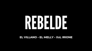Letra de Rebelde-El Villano. Ft. El Melly. Xxl Irione. Music Master.