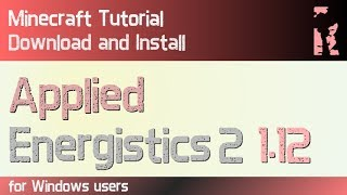 APPLIED ENERGISTICS 2 MOD 1.12 minecraft - how to download and install [AE2] (with forge on Windows)