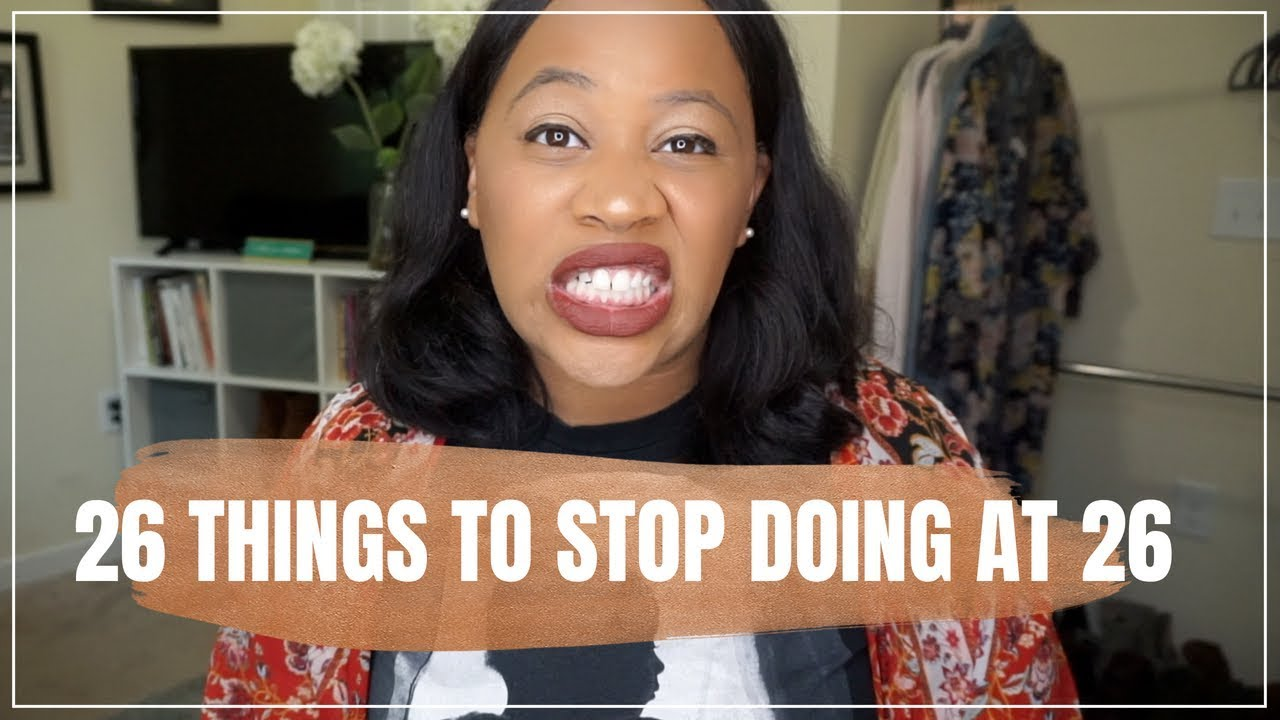 26 Things to Stop At Age 26 | HAPPY BIRTHDAY TO ME